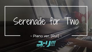 Serenade for Two ~ Yuri on Ice OST // Full piano ver. [Rui]