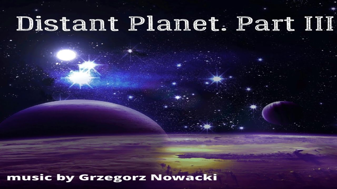 Distant Planet. Part III 🎧 - YouTube
