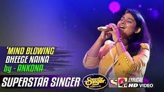 BHEEGE NAINA - ANKONA - NEHA KAKKAR - SUPERSTAR SINGER 2019