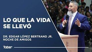 Lo Que La Vida Se Llevó | Dr. Edgar López Bertrand Jr.