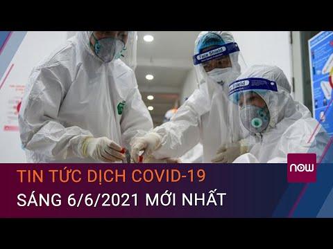 Tin tức Covid-19 mới nhất sáng 6/6/2021: Thêm 39 ca mắc Covid-19 mới | VTC Now