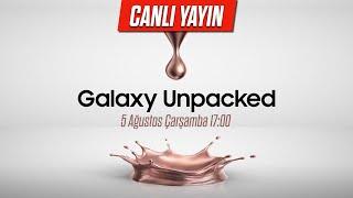 CANLI YAYIN Galaxy Unpacked Ağustos 2020