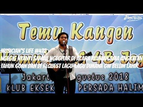 MUSICIAN'S LIFE #472 | MANGGUNG DI ACARA REUNI SMA ANGKATAN 60AN & REQUEST LAGU YANG GW BELUM LAHIR