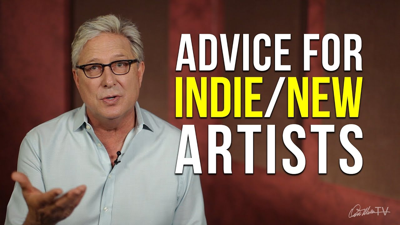 Advice for Independent & New Artists