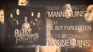 """All But Forgotten - """"Mannequins"""""""