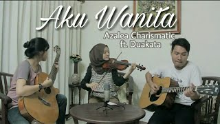 Video Aku Wanita - Reza Artamevia / BCL & Dipha Barus Cover || Azalea Charismatic ft. Duakata download MP3, 3GP, MP4, WEBM, AVI, FLV Januari 2018