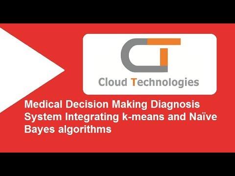 Medical Decision Making Diagnosis System Integrating k-means and Naïve Bayes algorithms