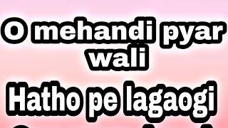 O Mehndi Pyar Wali lyrics | dil tod k hasti lyrics | mehndi pyar wali lyrics and karoake | faisu