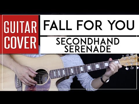 Fall For You Guitar  Acoustic   Secondhand Serenade