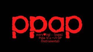 everying! - pupa