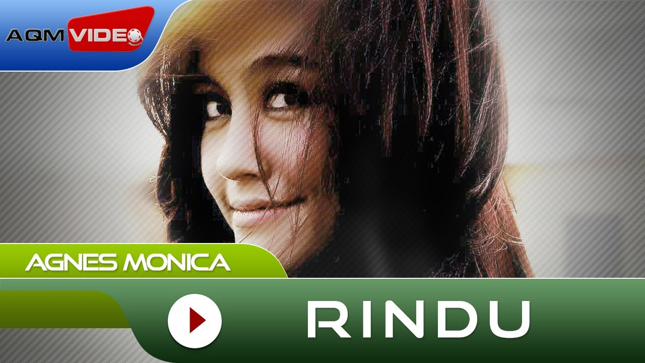 agnes monica rindu official video youtube