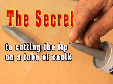 how to open a tube of caulk