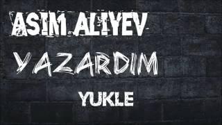 Asim Aliyev   Yazardim