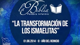 La transformación de los ismaelitas -  Apóstol Sergio Enríquez  - 01.06.2014   II