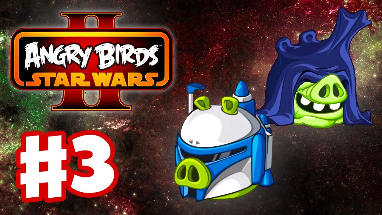 Angry Birds Star Wars 2 Gameplay Walkthrough Part 3 Join The
