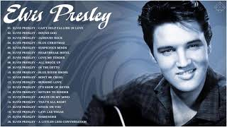 Elvis Presley Greatest Hits Full Album - The Best Of Elvis Presley Songs