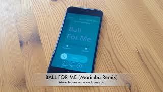 Ball for me Ringtone - Post Malone feat. Nicki Minaj Tribute Marimba Remix Ringtone Download
