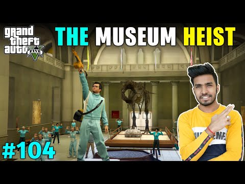THE STATUE HEIST FROM LOS SANTOS MUSEUM    GTA V GAMEPLAY #104