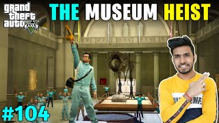 THE STATUE HEIST FROM LOS SANTOS MUSEUM  | GTA V GAMEPLAY #104