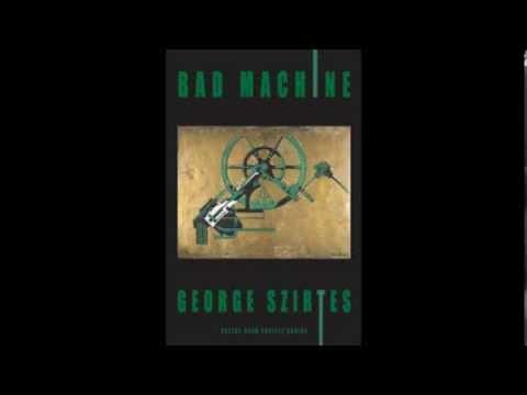 George Szirtes reading from Bad Machine