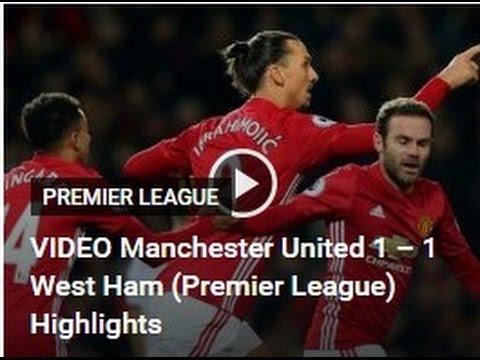 Manchester United 1 – 1 West Ham (Premier League) Highlights