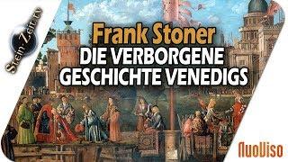 Die verborgene Geschichte Venedigs - Frank Stoner bei SteinZeit