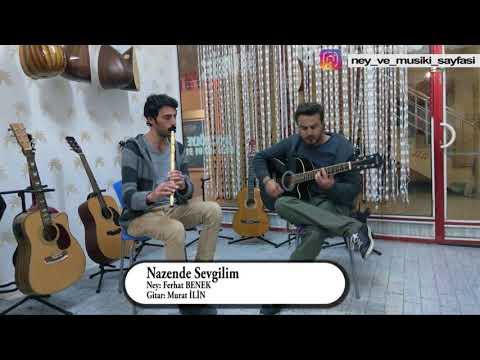 Nazende Sevgilim - Ney ve Gitar