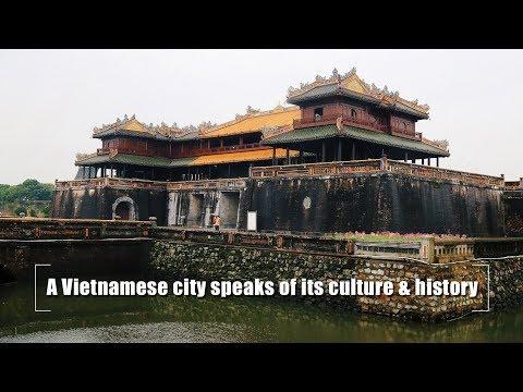 Live: A Vietnamese city speaks of its culture & history 走进越南文化遗产名城顺化