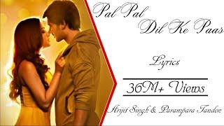 Rehna Tu Pal Pal Dil Ke Paas Full Song  (Lyrics) ▪ Arijit Singh & Parampara Thakur ▪ Karan Deol