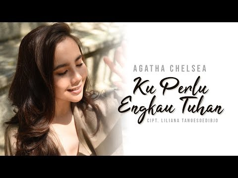 Agatha Chelsea - Ku Perlu Engkau Tuhan (Official Music Video)