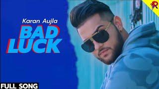 Bad Luck : Karan Aujla (Official Song) Deep Jandu | Monty & Waris | Latest Punjabi Songs 2019 | RM