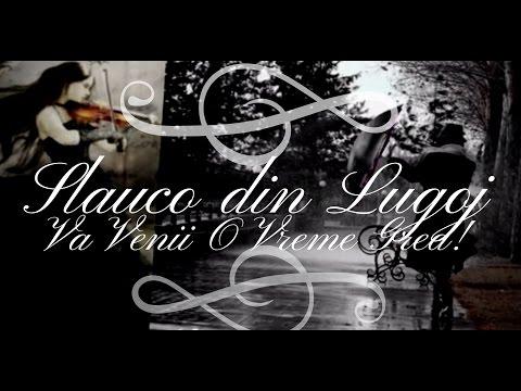 Slauco din Lugoj - Va Venii O Vreme Grea.. (Nou Album) [2017]