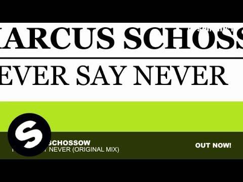 Клип Marcus Schossow - Never Say Never