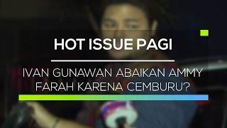 Download lagu Ivan Gunawan Abaikan Ammy Farah Karena Cemburu? - Hot Issue Pagi