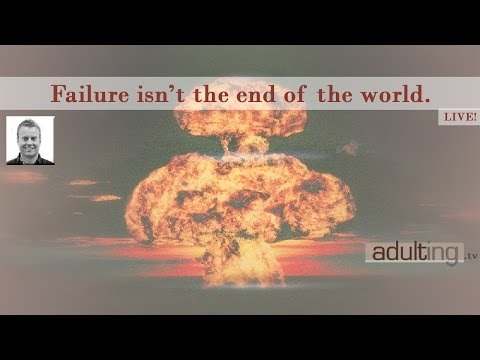 Failure Isn't the End of the World (Adulting.tv Live!)