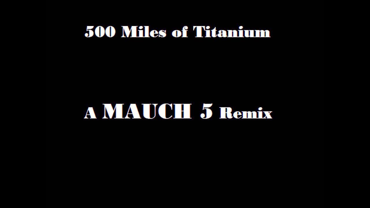 500 Miles Anium Mash Up