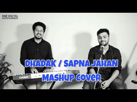 Dhadak Title Song - Cover |Sapna Jahan | Unplugged | Mashup | Ajay-Atul Sir | Digbijoy Acharjee