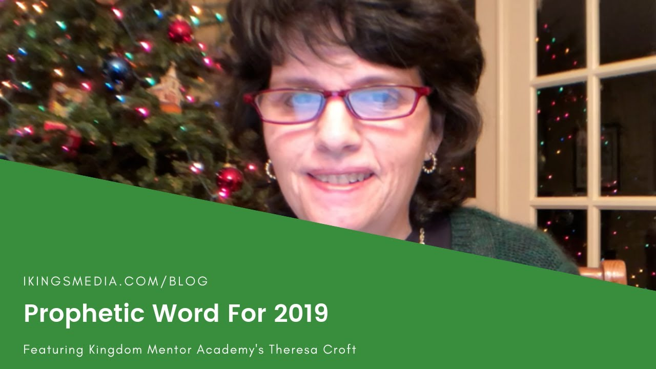 Prophetic Word For 2019 From Theresa Croft