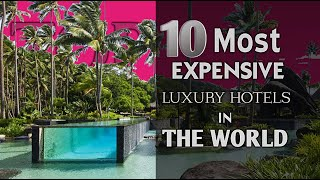 Top 10 Most Expensive Hotels In The World (2019)   Top Ten Lists   Pedia 10
