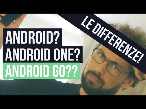 ANDROID, ANDROID ONE e ANDROID GO: Le differenze #parliamone