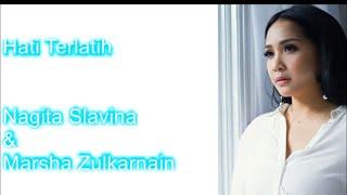 Nagita Slavina ft. Marsha Zulkarnain - Hati Terlatih