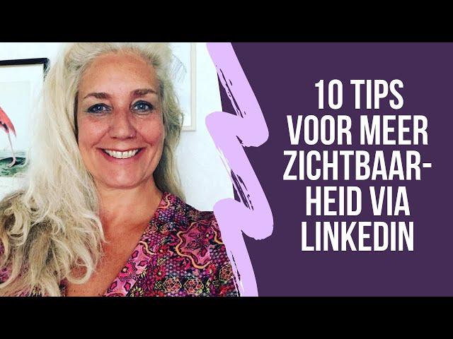 10 tips voor meer zichtbaarheid op LinkedIn