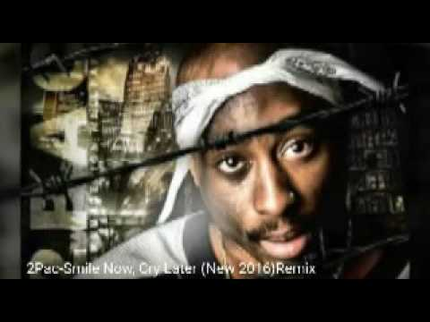 2pac-Smile Now,Cry Later (New 2016)