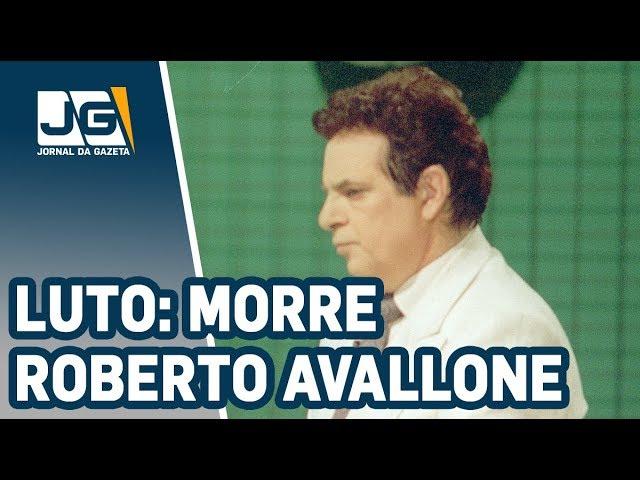 Luto: Morre Roberto Avallone, um dos maiores jornalistas esportivos do país