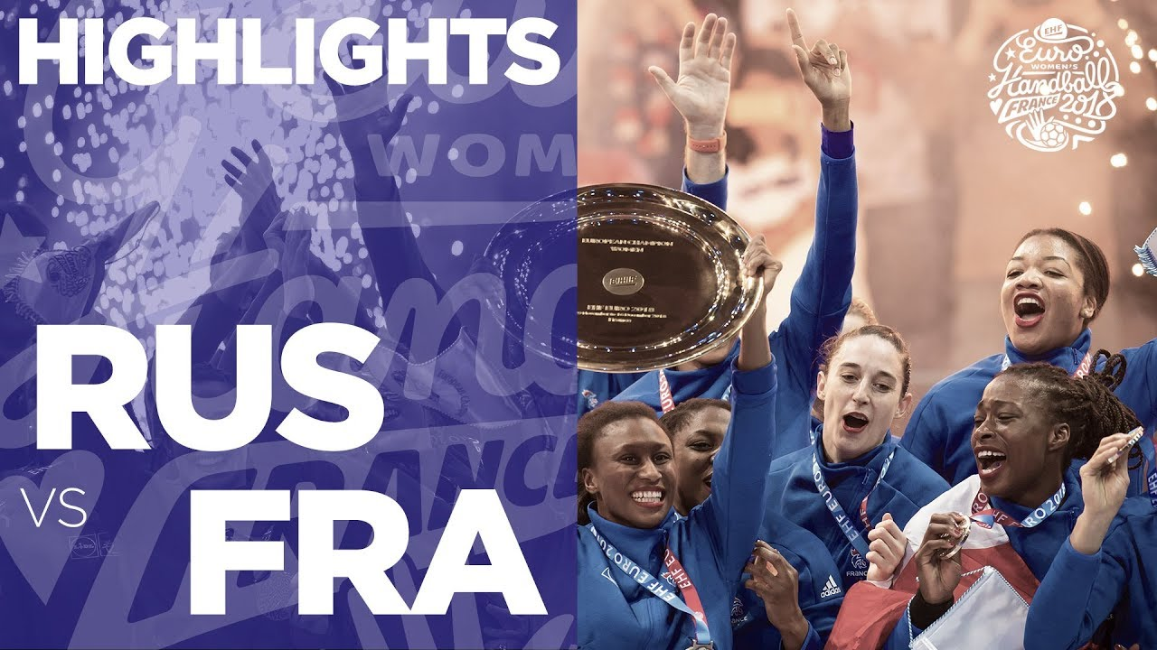 Russia Vs France Final Highlights Women S Ehf Euro 2018