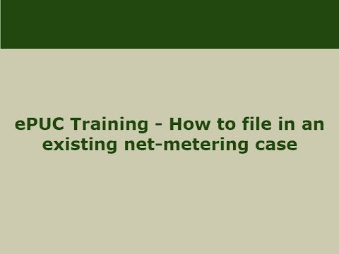 ePUC Training - How to file in an existing net-metering case