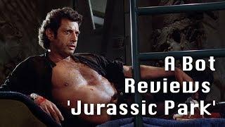 A Bot Reviews 'Jurassic Park'