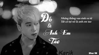 Đó Là Anh Em Tao   Karik   Lyrics video