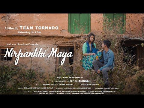 Official Video: Nirpankhi Maya || Ruhaan Bhardwaj || Gunjan Dangwal || Team Tornado
