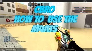 Roblox CBRO How To Use The M4a1s. CBRO M4a1s Guide/Tutorial In Roblox.